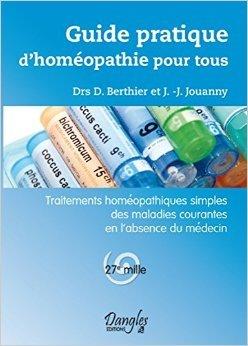 Guide pratique d'homéopathie pour tous : Traitements homéopathiiques simples des maladies courantes en l'absence du médecin de Berthier Jouanny ( 1 août 1990 )