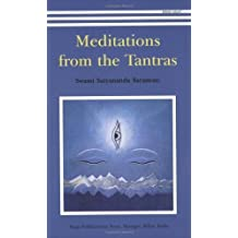 Meditations from the Tantras by Swami Satyananda Saraswati (2001) Paperback