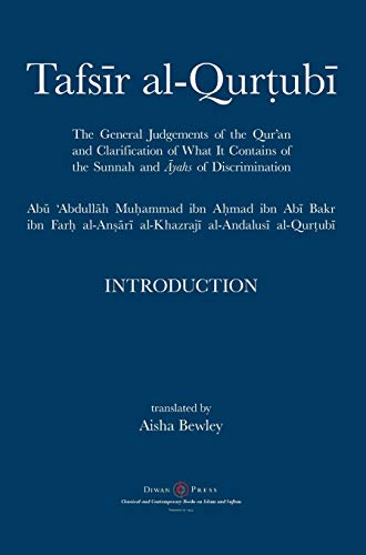 Tafsir al-Qurtubi - Introduction: The General Judgments of the Qur'an and Clarification of what it contains of the Sunnah and ayahs of Discrimination