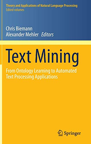 Text Mining: From Ontology Learning to Automated Text Processing Applications (Theory and Applications of Natural Language Processing) (Learning Ontology)