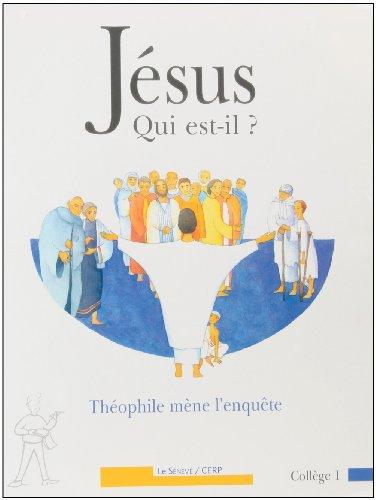 Jésus, qui est-il ? Evangile selon Saint-Luc : Théophile mène l'enquête par Collectif