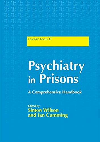 Psychiatry in Prisons: A Comprehensive Handbook (Forensic Focus)