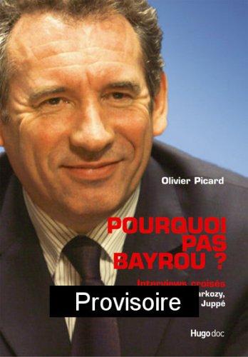 Pourquoi pas Bayrou ?