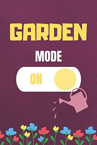 Garden Mode On: Gardening Gardener Journal & Plant Notebook - Botanical Record Planner To Write In (110 Pages, 6 x 9 in) Gift For Kids, Gardeners, Women, Girls, Farmers (Garden Journals, Band 1) - Log-arbor