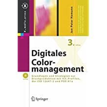 Digitales Colormanagement: Grundlagen und Strategien zur Druckproduktion mit ICC-Profilen, der ISO 12647-2 und PDF/X-1a (X.media.press)