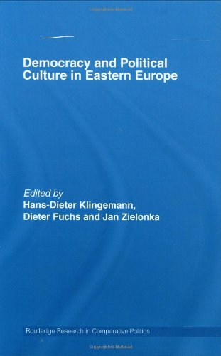 Democracy and Political Culture in Eastern Europe (Routledge Research in Comparative Politics)