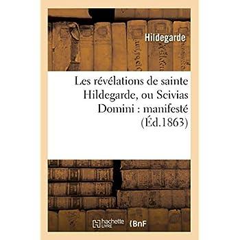 Les révélations de sainte Hildegarde, ou Scivias Domini : manifesté (Éd.1863)