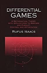 Differential Games: A Mathematical Theory with Applications to Warfare and Pursuit, Control and Optimization (Dover Books on Mathematics) by Rufus Isaacs (1999-01-20)