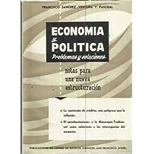 ECONOMÍA Y POLÍTICA. Problemas y soluciones. Notas para una nueva estructura