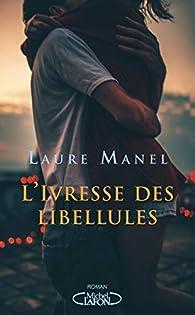 L'ivresse des libellules par Laure Manel