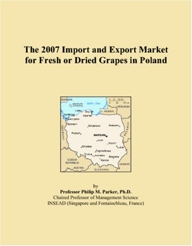 The 2007 Import and Export Market for Fresh or Dried Grapes in Poland
