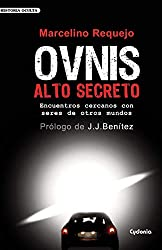 OVNIS Alto Secreto: Encuentros cercanos con seres de otros mundos (Historia Oculta)