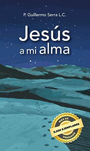 Jesús a mi alma por Guillermo Serra