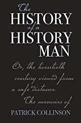 The History of a History Man: Or, the Twentieth Century Viewed from a Safe Distance. The Memoirs of Patrick Collinson (0) (Church of England Record Society)