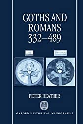 Goths and Romans AD 332-489 (Oxford Historical Monographs) by P. J. Heather (1992-01-30)