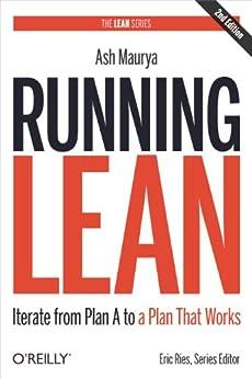 Running Lean: Iterate from Plan A to a Plan That Works (Lean Series) von [Maurya, Ash]