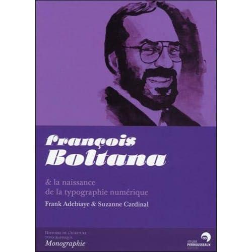 François Boltana & la Naissance de la Typographie Numerique
