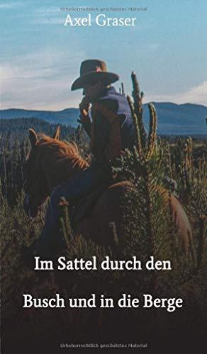 Im Sattel durch den Busch und in die Berge