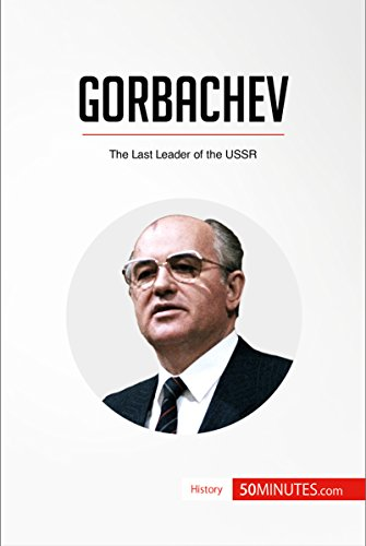 Gorbachev: The Last Leader of the USSR (History) (English Edition) por 50MINUTES.COM