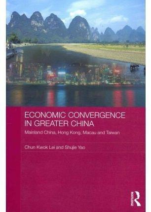 economic-convergence-in-greater-china-mainland-china-hong-kong-macau-and-taiwan-by-author-chun-kwok-