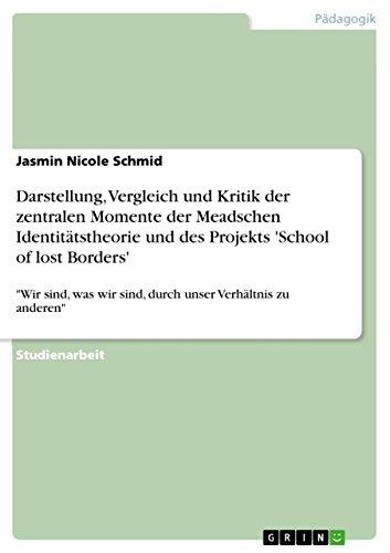 Border-projekt (Darstellung, Vergleich und Kritik der zentralen Momente der Meadschen Identitätstheorie und des Projekts 'School of lost Borders':