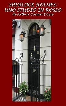 Sherlock Holmes: Uno studio in rosso di [Doyle, Arthur Conan]