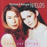 Songtexte von Nerissa & Katryna Nields - Love and China