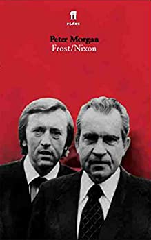 Frost/Nixon (Faber and Faber Plays) (English Edition) di [Morgan, Peter]