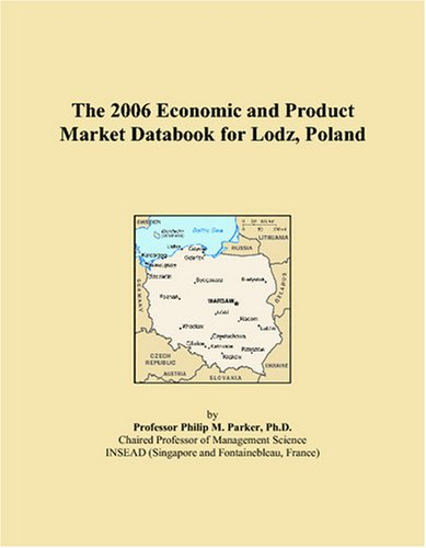 The 2006 Economic and Product Market Databook for Lodz, Poland