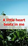 A little heart beats in me (Luxembourgish Edition)