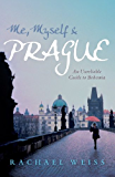 Me, Myself and Prague: An unreliable guide to Bohemia