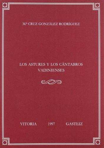 Los astures y los cántabros vadinienses (Anejos de Veleia. Series Minor) por Mª Cruz González Rodríguez
