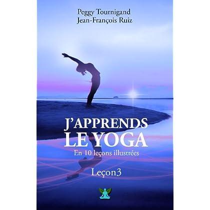 J'apprends le Yoga en 10 leçons - Leçon numéro 3 - Se détendre avec la respiration