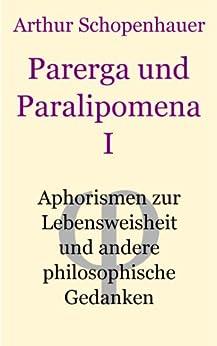 Parerga und Paralipomena Erster Band von [Schopenhauer, Arthur]