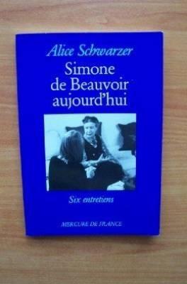 Simone de Beauvoir aujourd'hui : Entretiens