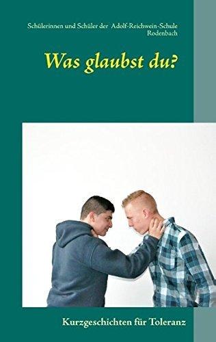 was-glaubst-du-by-schul-adolf-reichwein-schule-rodenbach-2013-04-02