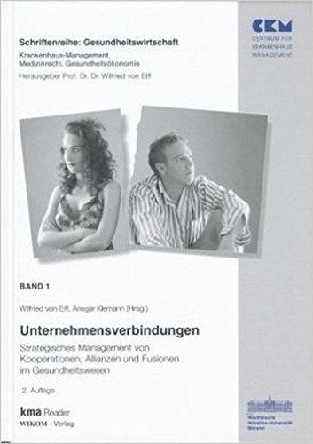 Band 1: Unternehmensverbindungen: Strategisches Management von Kooperationen, Allianzen und Fusionen im Gesundheit (Gesundheitswirtschaft)