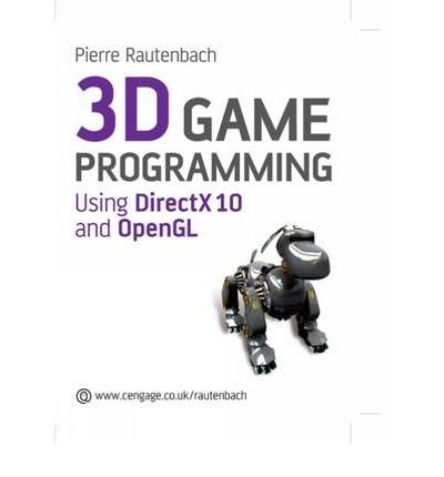 3D Game Programming: Using DirectX 10 and OpenGL Rautenbach, Pierre ( Author ) Feb-01-2009 Paperback
