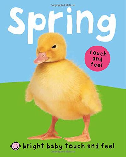 Spring (Bright Baby Touch and Feel) por Roger Priddy
