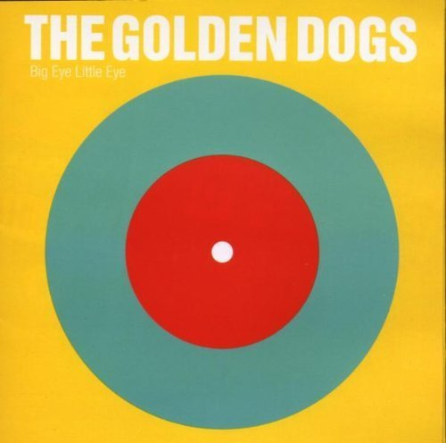 big-eye-little-eye-by-the-golden-dogs-2006-05-03