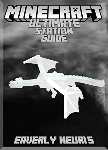 Ultimate Station Guide About Minecraft : (An Unofficial Minecraft Book) (English Edition) - Ultimate Cami