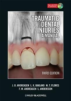 Traumatic Dental Injuries: A Manual de [Andreasen, Jens O., Bakland, Leif K., Flores, Maria Teresa, Andreasen, Frances M., Andersson, Lars]