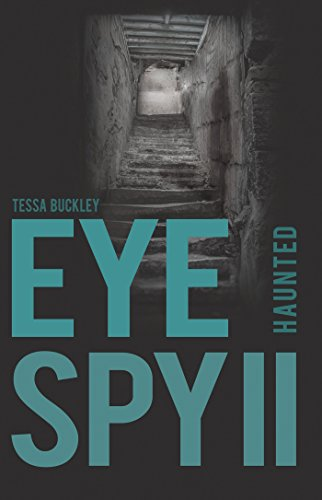 Haunted (Eye Spy series 2) by Tessa Buckley
