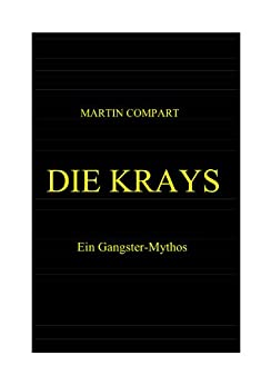DIE KRAYS - Ein Gangster-Mythos von [Compart, Martin]