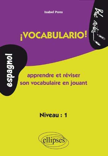 ¡ Vocabulario ! Apprendre et réviser son vocabulaire en jouant par Isabel Pons
