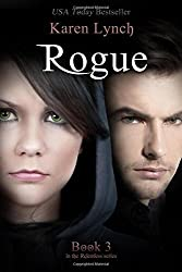 Rogue: Volume 3 (Relentless) by Karen Lynch (2015-10-04)