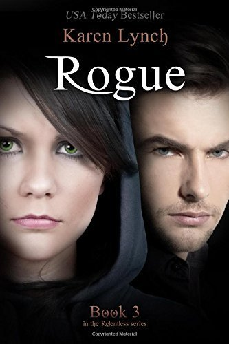 Rogue: Volume 3 (Relentless) by Karen Lynch (2015-10-04)