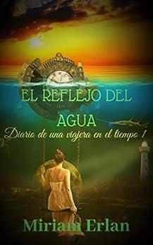 El Reflejo Del Agua: Novela Histórica Romántica por Miriam Erlan epub