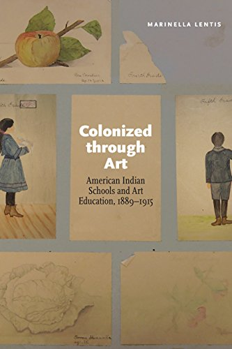 Colonized through Art: American Indian Schools and Art Education, 1889-1915 di Marinella Lentis