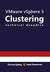 VMware vSphere 5 Clustering Technical Deepdive (English Edition)